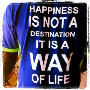 La felicidad no es un destino, es una forma de vivir.