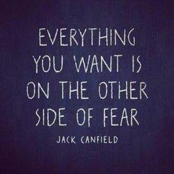 Todo lo que quieres está al otro lado del miedo