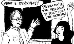 Democracia es la libertad de poder elegir a nuestros propios dictadores