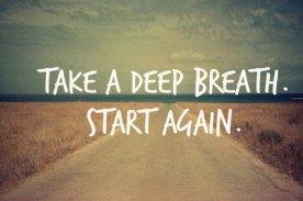 Respira hondo. Empieza de nuevo.