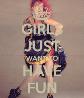 Girls just want to hace fun