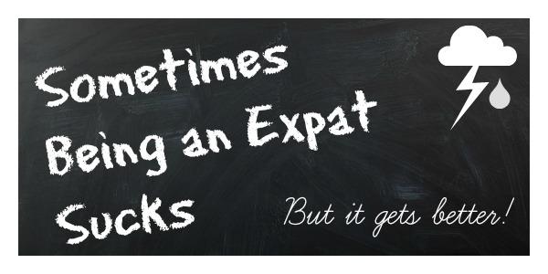 A veces ser un Expat apesta ¡pero mejora!